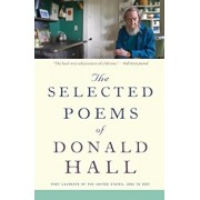The Selected Poems of Donald Hall, Paperback/Donald Hall