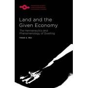 Land and the Given Economy: The Hermeneutics and Phenomenology of Dwelling