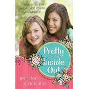Pretty from the Inside Out: Discover All the Ways God Made You Special, Paperback/Jennifer Strickland
