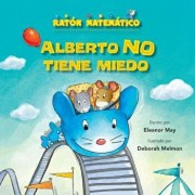 Alberto No Tiene Miedo (Albert Is Not Scared): Palabras de Posici'n (Direction Words) (Spanish), Paperback/Eleanor May
