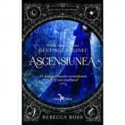 Ascensiunea (prima carte a seriei Destinul Reginei)