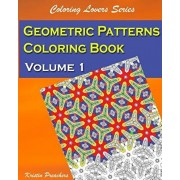 Geometric Patterns Coloring Book Volume 1, Paperback/Kristin Preachers