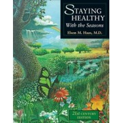 Staying Healthy with the Seasons: 21st-Century Edition, Paperback