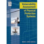 Vulnerability Assessment of Physical Protection Systems by Mary Lyn...