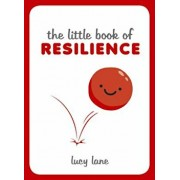 The Little Book of Resilience, Hardcover/Lucy Lane