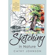 The Sierra Club Guide to Sketching in Nature, Revised Edition, Paperback/Cathy Johnson