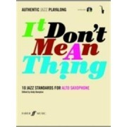 FABER & FABER Authentic Jazz Play-Along -- It Don't Mean a Thing: 10 Jazz Standards for Alto Saxophone, Book & CD [With CD (Audio)]