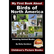 My First Book About the Birds of North America - Amazing Animal Books - Children's Picture Books, Paperback/John Davidson