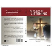 Expository Listening: A Practical Handbook for Hearing and Doing God's Word, Paperback/Ken Ramey