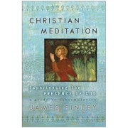 Christian Meditation: Experiencing the Presence of God, Paperback