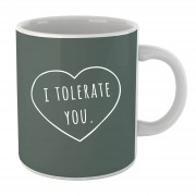 By IWOOT Tasse I Tolerate You