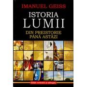 Istoria lumii. Din preistorie pana astazi/Imanuel Geiss