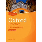 Oxford Practice Grammar: Advanced: with Key. The right balance of English grammar explanation and practice for your language level, Paperback/George Yule
