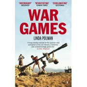 War Games. The Story of Aid and War in Modern Times, Paperback/Linda Polman