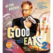 Good Eats: The Middle Years, Hardcover/Alton Brown
