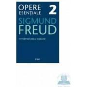 Opere esentiale 2 - Interpretarea Viselor 2010 - Sigmund Freud