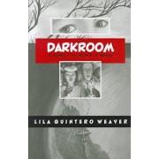 Darkroom: A Memoir in Black and White, Paperback/Lila Quintero Weaver