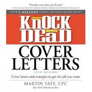 Knock 'em Dead Cover Letters: Cover Letters and Strategies to Get the Job You Want, Paperback/Martin Yate