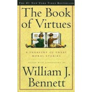 The Book of Virtues: A Treasury of Great Moral Stories, Paperback