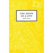 The Shape of a City, Paperback/Julien Gracq