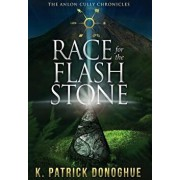 Race for the Flash Stone, Hardcover/K. Patrick Donoghue