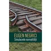 Simulacrele normalitatii/Eugen Negrici