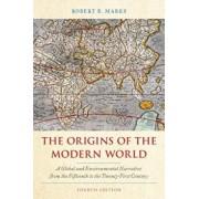 Origins of the Modern World, 4th Edition, Paperback/Robert B. Marks