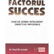 Factorul succes - Paul M. Lisnek