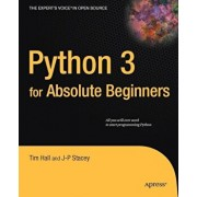 Python 3 for Absolute Beginners, Paperback/Tim Hall
