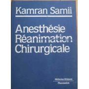 Anesthesie Reanimation Chirurgicale - Kamran Samii