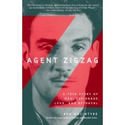 Agent Zigzag: A True Story of Nazi Espionage, Love, and Betrayal, Paperback
