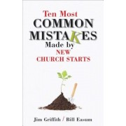 Ten Most Common Mistakes Made by New Church Starts, Paperback