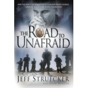 "The Road to Unafraid: How the Army's Top Ranger Faced Fear and Found Courage Through ""Black Hawk Down"" and Beyond, Paperback"