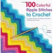 Morgan, Leonie Macmillan Publishers St.Martin's Books, 100 Colorful Ripple Stitches to Crochet