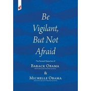 Be Vigilant But Not Afraid: The Farewell Speeches of Barack Obama and Michelle Obama, Paperback/Barack Obama