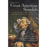 A Treasury of Great American Scandals: Tantalizing True Tales of Historic Misbehavior by the Founding Fathers and Others Who Let Freedom Swing, Paperback/Michael Farquhar