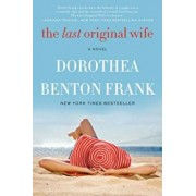 The Last Original Wife, Paperback/Dorothea Benton Frank