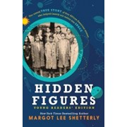 Hidden Figures, Young Readers' Edition: The Untold True Story of Four African American Women Who Helped Launch Our Nation Into Space, Paperback/Margot Lee Shetterly