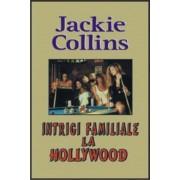 Intrigi familiale la Hollywood