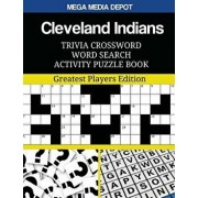 Cleveland Indians Trivia Crossword Word Search Activity Puzzle Book: Greatest Players Edition, Paperback/Mega Media Depot
