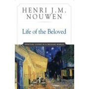 Life of the Beloved: Spiritual Living in a Secular World, Paperback