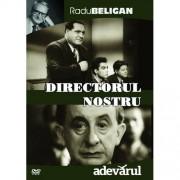 Directorul nostru:Radu Beligan,Alexandru giugaru,Grigore Vasiliu Birlic,Horia Serbanescu,Misu Fotino,Dem Savu etc - Directorul nostru (DVD)