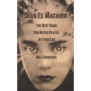 Deus Ex Machina - The Best Game You Never Played in Your Life