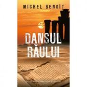 Dansul raului (editie de buzunar)/Michel Benoit