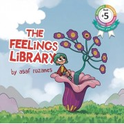 The Feelings Library: A children's picture book about feelings, emotions and compassion: Emotional Development, Identifying & Articulating F, Paperback/Asaf Rozanes