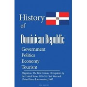 History and Culture of Dominican Republic, Government, Politics Economy, Tourism: Migration, the First Colony, Occupation by the United States 1916-24, Paperback/Sampson Jerry