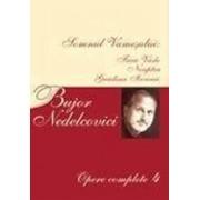 Opere complete Vol. IV/Bujor Nedelcovici