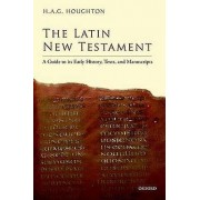The Latin New Testament by H. A. G. Houghton