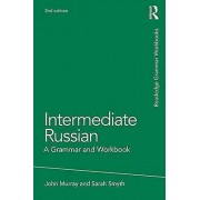 Intermediate Russian by John Murray & Sarah Smyth