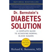 Dr. Bernstein's Diabetes Solution: The Complete Guide to Achieving Normal Blood Sugars, Hardcover
